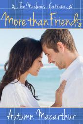 More Than Friends: A sweet and clean Scottish Christian romance