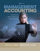 Management Accounting: Information for Decision-Making and Strategy Execution, Edition 6