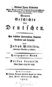 Neuere Geschichte der Deutschen: Kaiser Leopold : Vom Jahre 1658 bis 1686, Band 13