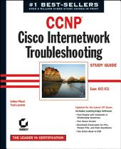 CCNP: Cisco Internetwork Troubleshooting Study Guide: Exam 642-831