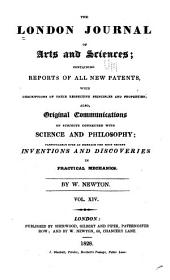 Newton's London Journal of Arts and Sciences: Being Record of the Progress of Invention as Applied to the Arts..., Volume 14