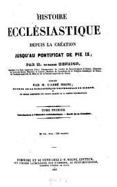 Histoire eccl℗esiastique depuis la cr℗eation jusqu'au pontificat de Pie IX., par le baron [Mathieu Richard Auguste] Henrion: Publi℗ee par l'abb℗e [Jacques-Paul] Migne, Volume 1