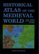 Historical Atlas of the Medieval World  AD 600 1492 Book