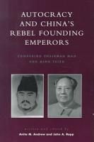 Autocracy and China s Rebel Founding Emperors PDF