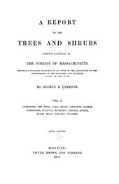 Containing the pines, oaks, beech, chestnut, hazels, hornbeams, walnuts, hickories, birches, alders, plane trees, poplars, willows.- v.2. Containing the elms, ashes, locust, maples, lindens, magnolias, liriodendrons, and most of the shrubs