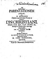 Ad audiendam parentationem publicam, quae D. manibus ... Christiani, ducis Sax. ... habebitur ... invitat M. Chr. Funccius