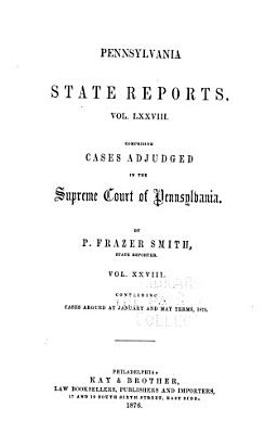 Pennsylvania State Reports Containing Cases Decided by the Supreme Court of Pennsylvania