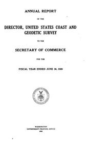 Annual Report of the Director, United States Coast and Geodetic Survey to the Secretary of Commerce for the Fiscal Year Ended ...