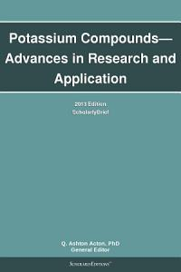 Potassium Compounds   Advances in Research and Application  2013 Edition PDF