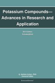 Potassium Compounds   Advances In Research And Application  2013 Edition