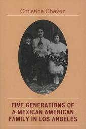 Five Generations of a Mexican American Family in Los Angeles: The Fuentes Story