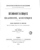 Hydrodynamique, élasticité, acoustique: cours professé en 1890-1891
