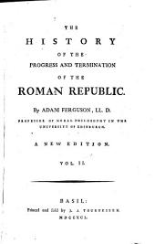 The History of the Progress and Termination of the Roman Republic: 2