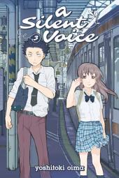A Silent Voice: Volume 3