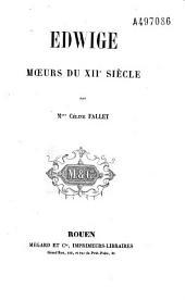 Edwige, moeurs du XIIe siècle