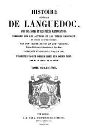 Histoire générale de Languedoc: avec des notes et les pièces justificatives: compoeée sur les auteurs et les titres originaux, et enrichie de divers monumens, Volume4