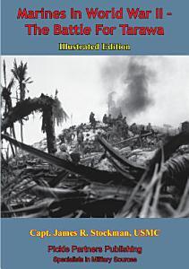 Marines In World War II   The Battle For Tarawa  Illustrated Edition  PDF