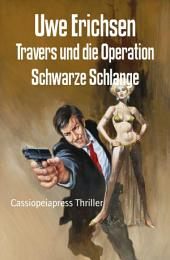 Travers und die Operation Schwarze Schlange: Cassiopeiapress Thriller