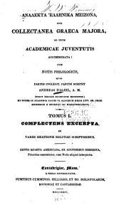 Analekta hellēnika meizona (romanized form) , sive, Collectanea graeca majora: ad usum academicae juventutis accommodata, Volume 1