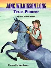 Jane Wilkinson Long: Texas Pioneer