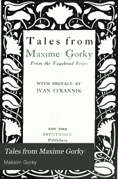 Tales from Maxime Gorky, from the Vagabond Series
