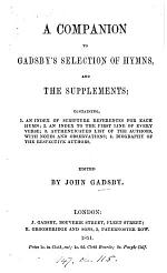 A companion to Gadsby's Selection of hymns and the supplements, ed. by J. Gadsby