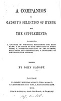 A companion to Gadsby s Selection of hymns and the supplements  ed  by J  Gadsby PDF