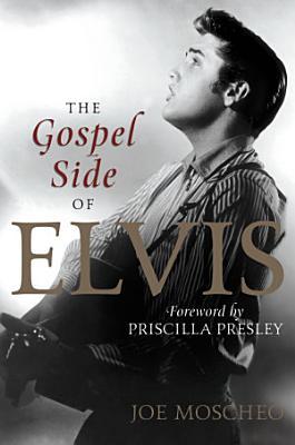 The Gospel Side of Elvis PDF