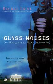 Glass Houses: The Morganville Vampires