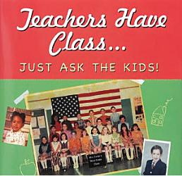 Teachers Have Class Just Ask The Kids  Book PDF