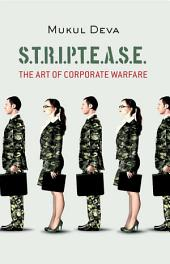 S.T.R.I.P.T.E.A.S.E: The Art of Corporate Warfare