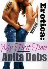 Erotica: My First Time: Erotica First Times