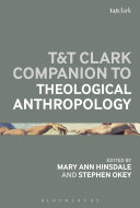 T&T Clark Handbook of Theological Anthropology