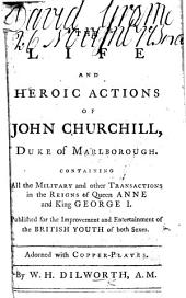 The Life and Heroic Actions of John Churchill, Duke of Marlborough ... Adorned with Copper-plates