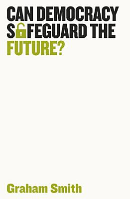 Can Democracy Safeguard the Future