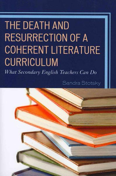 Download The Death and Resurrection of a Coherent Literature Curriculum Book