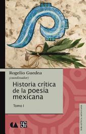 Historia crítica de la poesía mexicana. Tomo I