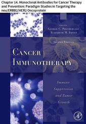 Cancer Immunotherapy: Chapter 14. Monoclonal Antibodies for Cancer Therapy and Prevention: Paradigm Studies in Targeting the neu/ERBB2/HER2 Oncoprotein, Edition 2