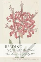 "Reading Christopher Smart in the Twenty-first Century: ""By Succession of Delight"""