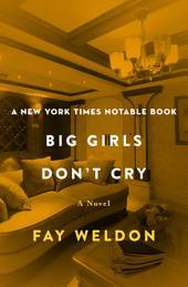 Big Girls Don't Cry: A Novel