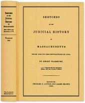 Sketches of the Judicial History of Massachusetts: From 1630 to the Revolution in 1775