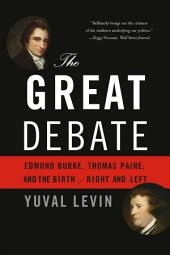 The Great Debate: Edmund Burke, Thomas Paine, and the Birth of Left and Right