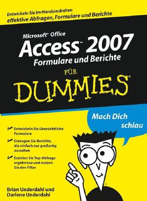 Access 2007 Formulare und Berichte f  r Dummies PDF