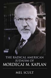 The Radical American Judaism of Mordecai M. Kaplan