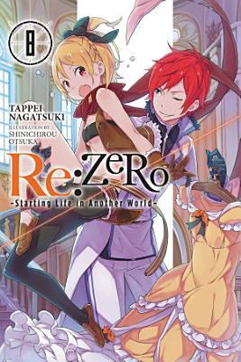 Re ZERO  Starting Life in Another World   Vol  8  light novel