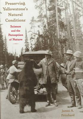 Preserving Yellowstone s Natural Conditions