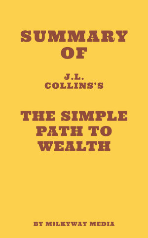 Summary of J  L  Collin s The Simple Path to Wealth