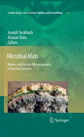 Microbial Mats: Modern and Ancient Microorganisms in Stratified Systems