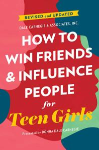 How to Win Friends and Influence People for Teen Girls Book