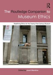 The Routledge Companion to Museum Ethics PDF